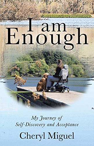 I am Enough: My Journey of Self-Discovery and Acceptance: Cheryl Miguel