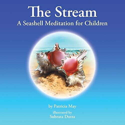 9781504341486: The Stream: A Seashell Meditation for Children