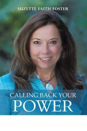 9781504342087: Calling Back Your Power: Your Catalyst for Personal and Spiritual Transformation
