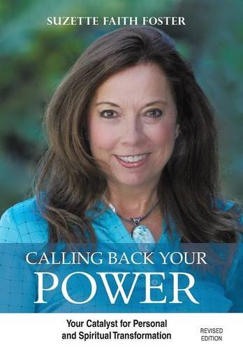 9781504342100: Calling Back Your Power: Your Catalyst for Personal and Spiritual Transformation