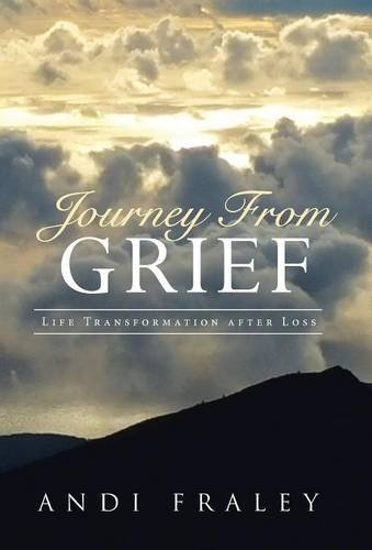 9781504342797: Journey From Grief: Life Transformation after Loss