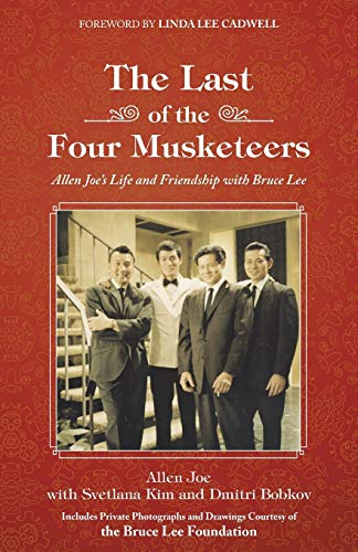 9781504342964: The Last of the Four Musketeers: Allen Joe's Life and Friendship With Bruce Lee