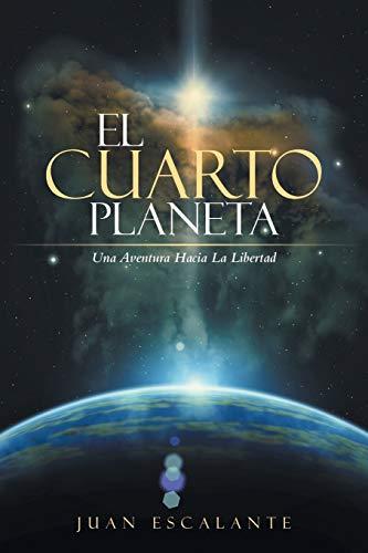 9781504343657: El Cuarto Planeta: Una Aventura Hacia La Libertad (Spanish Edition)