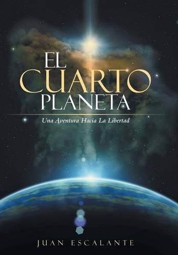 9781504343671: El Cuarto Planeta: Una Aventura Hacia La Libertad (Spanish Edition)