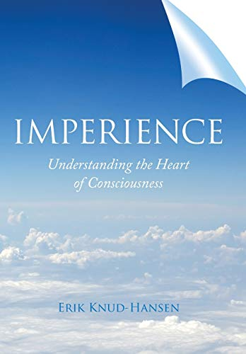 9781504344494: Imperience: Understanding the Heart of Consciousness