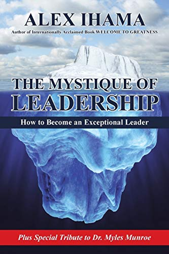 9781504344531: The Mystique of Leadership: How to Become an Exceptional Leader