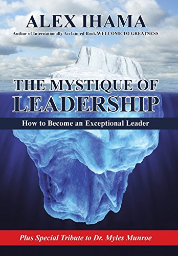 9781504344555: The Mystique of Leadership: How to Become an Exceptional Leader