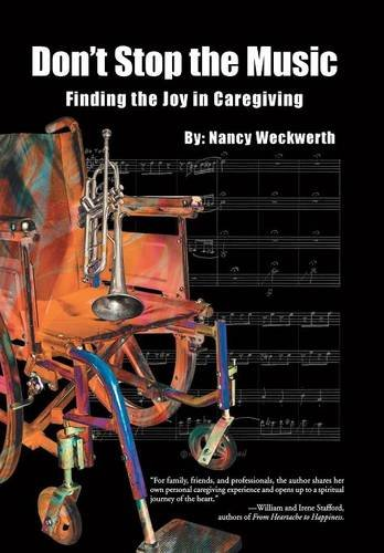 9781504344678: Don't Stop the Music: Finding the Joy in Caregiving