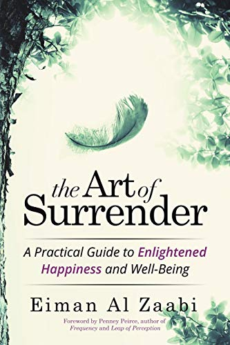 9781504345170: The Art of Surrender: A Practical Guide to Enlightened Happiness and Well-Being