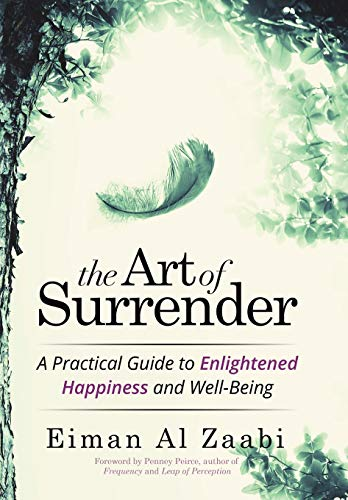 9781504345194: The Art of Surrender: A Practical Guide to Enlightened Happiness and Well-Being