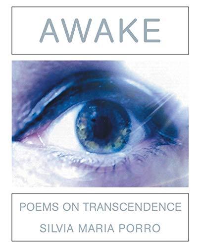 Awake: Poems on Transcendence: Silvia Maria Porro