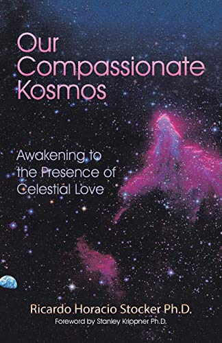9781504345637: Our Compassionate Kosmos: Awakening to the Presence of Celestial Love