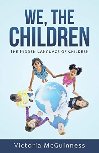 9781504345750: We, The Children: The Hidden Language of Children