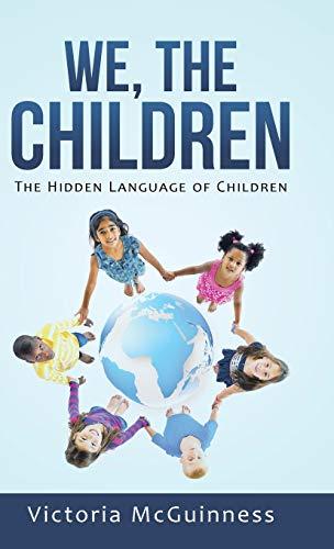 9781504345767: We, The Children: The Hidden Language of Children
