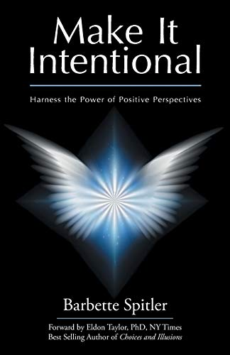 9781504345996: Make It Intentional: Harness the Power of Positive Perspectives