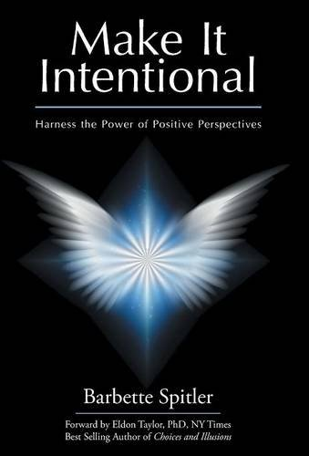 9781504346016: Make It Intentional: Harness the Power of Positive Perspectives