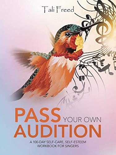 9781504346054: Pass Your Own Audition: A 100-Day Self-Care, Self-Esteem Workbook for Singers