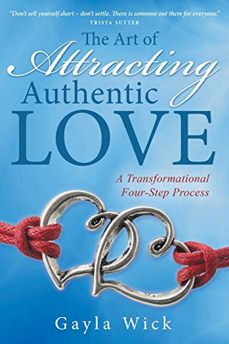 9781504346542: The Art of Attracting Authentic Love: A Transformational Four-Step Process