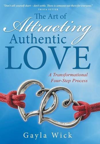 9781504346566: The Art of Attracting Authentic Love: A Transformational Four-Step Process