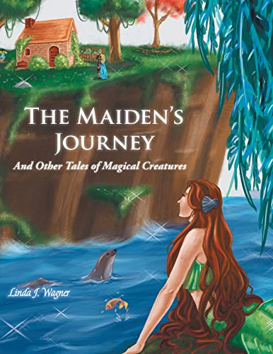 The Maiden's Journey: And Other Tales of Magical Creatures: Linda J Wagner