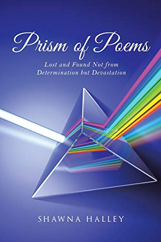 Prism of Poems: Determination (Paperback): Shawna Halley