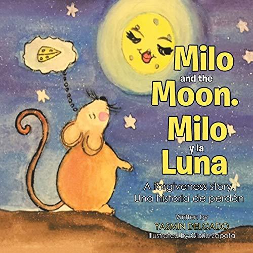 Milo And The Moon/Milo y la Luna: Yasmin Delgado