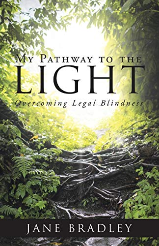 My Pathway to the Light: Overcoming Legal Blindness (Paperback)