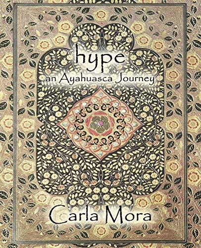 Hype an Ayahuasca Journey: Mora, Carla