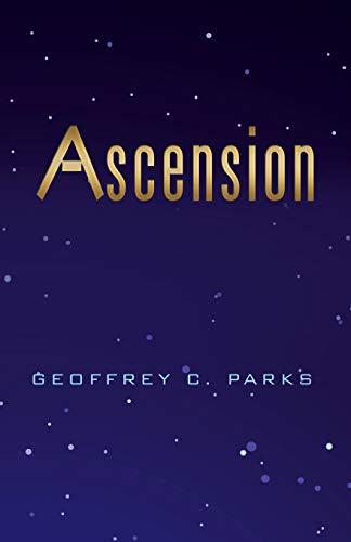 Ascension (Paperback): Geoffrey C Parks