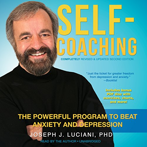 Self-Coaching, Completely Revised and Updated 2nd Edition: The Powerful Program to Beat Anxiety ...