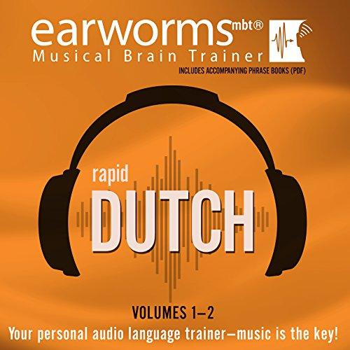 Rapid Dutch, Vols. 1 & 2 -: Earworms Learning