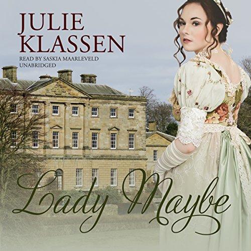 Lady Maybe: Julie Klassen