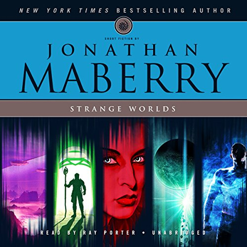 Strange Worlds: Short Fiction by Jonathan Maberry: Maberry, Jonathan