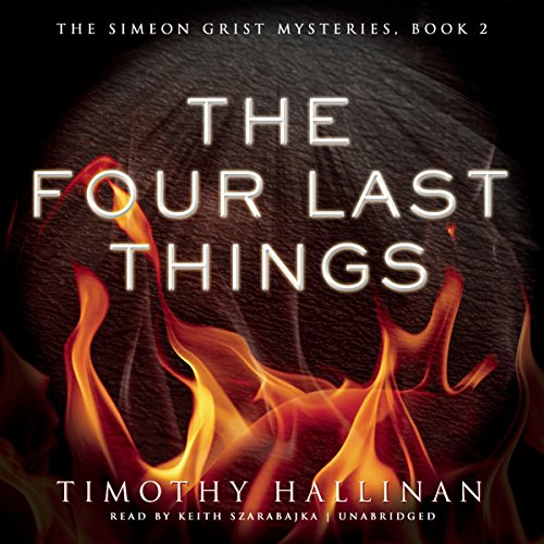 The Four Last Things -: Timothy Hallinan