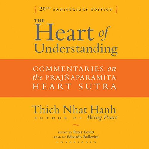 The Heart of Understanding, Twentieth Anniversary Edition: Commentaries on the Prajnaparamita Heart...