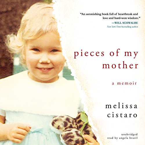 Pieces of My Mother - A Memoir: Melissa Cistaro