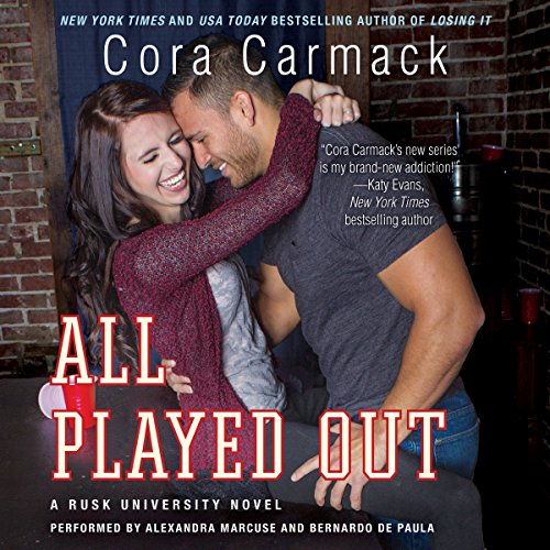 All Played Out - A Rusk University Novel: Cora Carmack