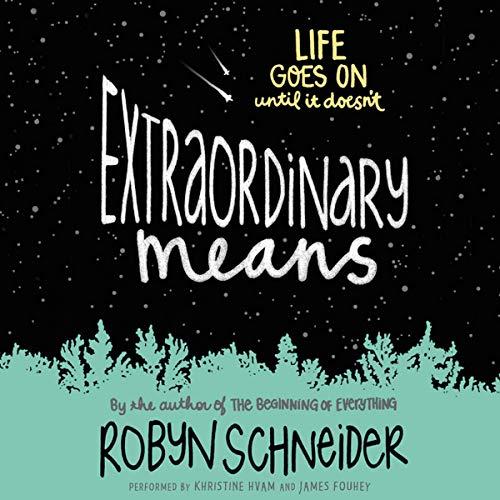 Extraordinary Means -: Robyn Schneider