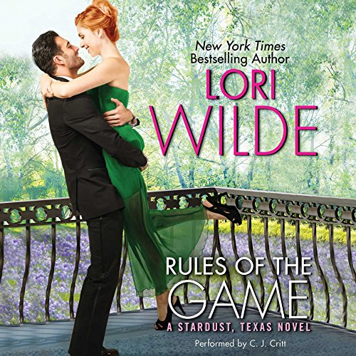 Rules of the Game - A Stardust, Texas Novel: Lori Wilde