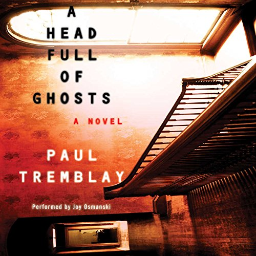 A Head Full of Ghosts -: Paul Tremblay