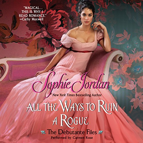 All the Ways to Ruin a Rogue -: Sophie Jordan