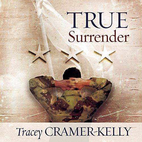 True Surrender - A Novel: Tracey Cramer-Kelly