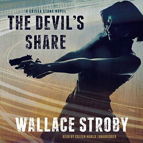 The Devil S Share: A Crissa Stone Novel (Crissa Stone Novels): Stroby, Wallace