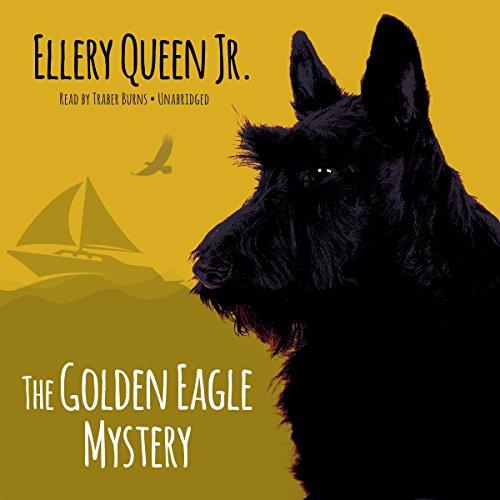 The Golden Eagle Mystery (Ellery Queen, Jr., Mysteries): Queen, Ellery, Jr.