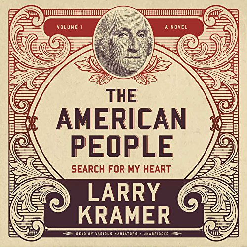 The American People, Vol. 1 : Search for My Heart: Larry Kramer
