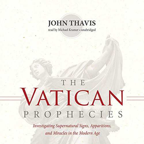 9781504622547: The Vatican Prophecies: Investigating Supernatural Signs, Apparitions, and Miracles in the Modern Age