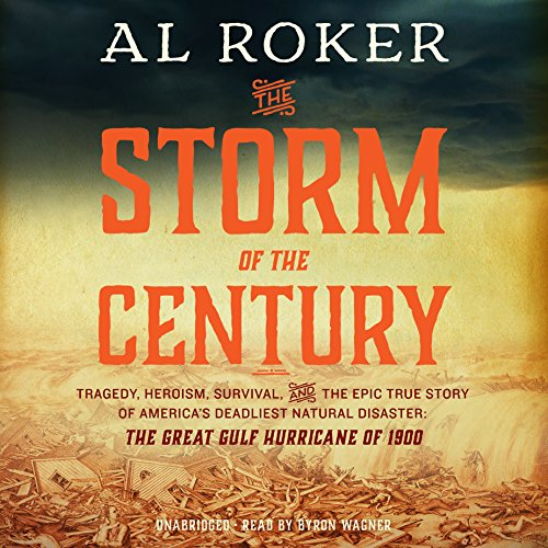 The Storm of the Century - Tragedy, Heroism, Survival, and the Epic True Story of America's ...