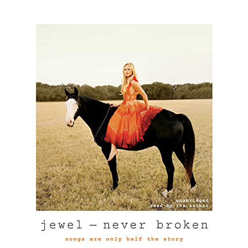 9781504630269: Never Broken: Songs Are Only Half the Story, Library Edition