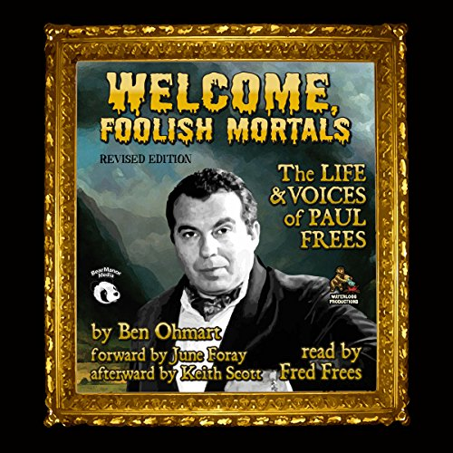 9781504631679: Welcome, Foolish Mortals, Revised Edition: The Life and Voices of Paul Frees