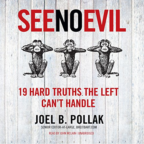 See No Evil: 19 Hard Truths the Left Can't Handle (Compact Disc): Joel Pollak